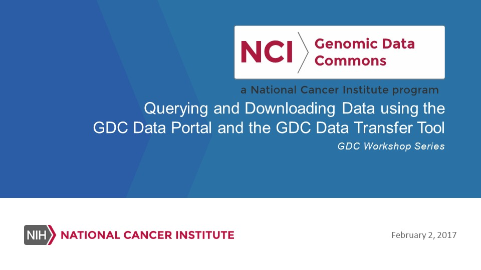Querying and Downloading Data using the GDC Data Portal and the GDC Data Transfer Tool